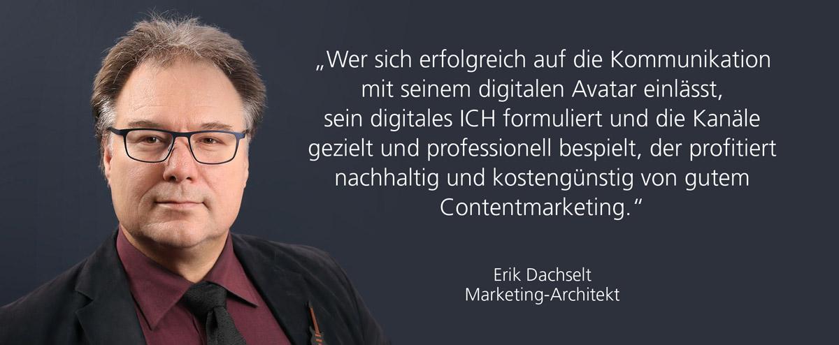 Erik Dachselt, Marketing-Architekt spricht über Content-Marketing und das digitale Ich für kleine und mittlere Unternehmen